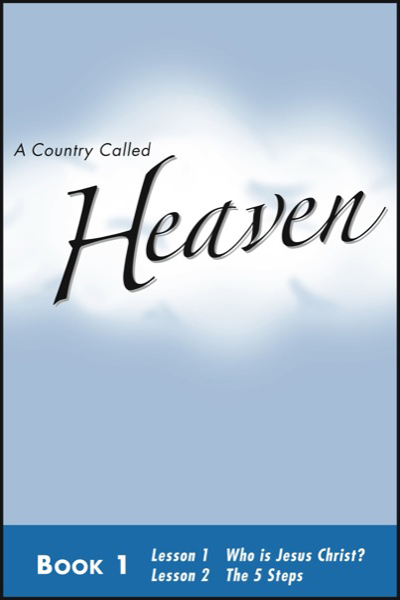 a_country_called_heaven___book_1_who_is_jesus_christ___amp__heaven__how_to_get_there
