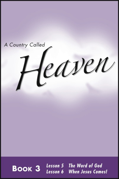 a_country_called_heaven___book_3_the_word_of_god__amp__when_jesus_comes_