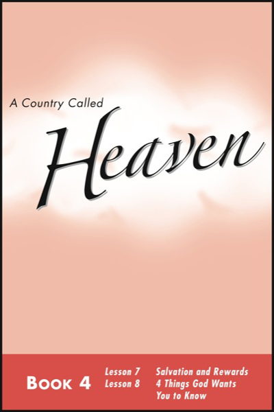 a_country_called_heaven___book_4_salvation_and_rewards__amp__4_things_god_wants_you_to_know