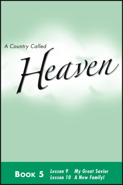 a_country_called_heaven___book_5_my_great_savior__amp__a_new_family