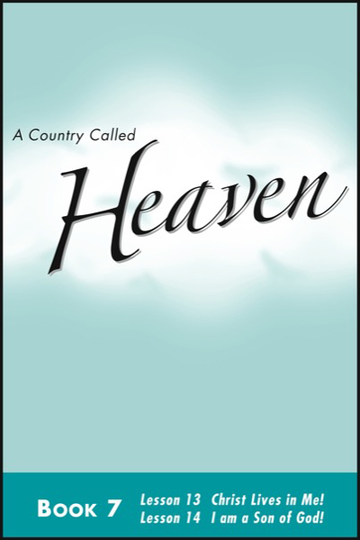 a_country_called_heaven___book_7_christ_lives_in_me___amp__christ__039_s_great_treasure