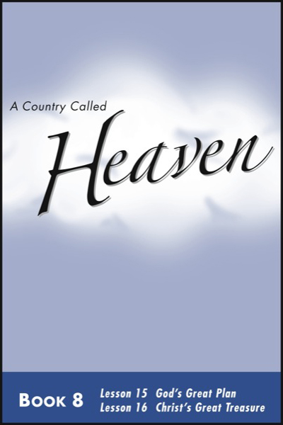 a_country_called_heaven___book_8_god__039_s_great_plan__amp__christ__039_s_great_treasure