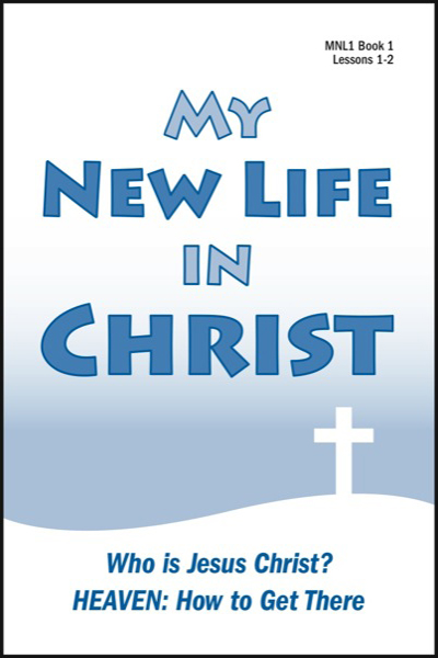 new_life_in_christ_1___book_1_who_is_jesus_christ___amp__heaven__how_to_get_there