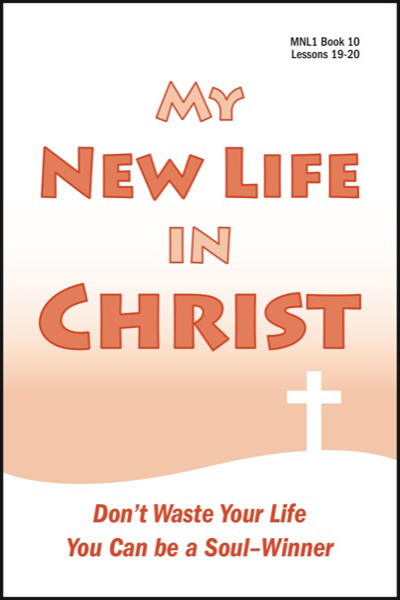 new_life_in_christ_1___book_10_don__039_t_waste_your_life__amp__you_can_be_a_soul_winner
