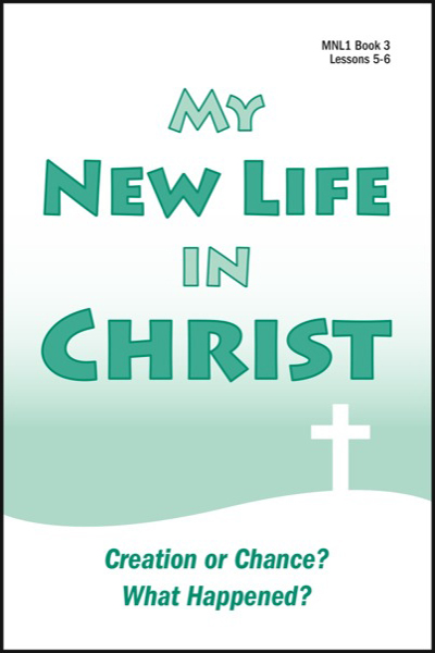 new_life_in_christ_1___book_3_creation_or_chance___amp__what_happened_