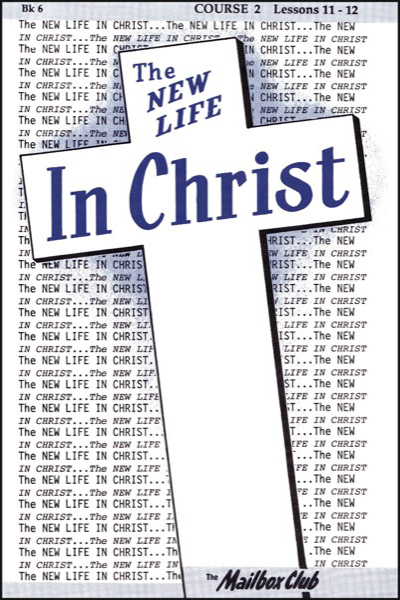 new_life_in_christ___book_6_jesus_christ__our_coming_king__amp__our_king_forever